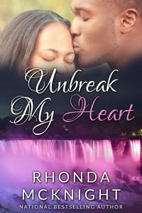 Rhonda McKnight Unbreak My Heart