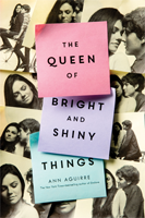 Ann Aguirre The Queen of Bright and Shiny Things