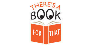 Theres-Book-For-That-1-300x150-300x150