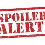 Will spoilers get out?